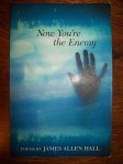"""Now You're The Enemy"" by James A. Hall"