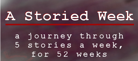 A Storied Week