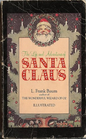 The Life and Adventures of Santa Claus, Baum, L. Frank